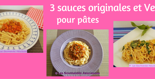 3 sauces originales et Vegan pour pâtes (Recettes à la Une !)