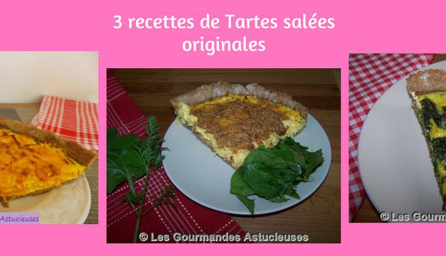 3 recettes de Tartes salées originales