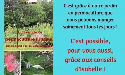 « Un exemple de permaculture urbaine dans le Nord-Pas-de-Calais-Picardie », le livre d'Isabelle Brunet