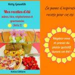 Sortie de «Mes recettes d'été saines, bios, végétariennes et gourmandes (Série 2)» : mon nouveau livre !