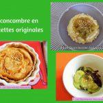 Le concombre en 3 recettes originales (Recettes à la Une)