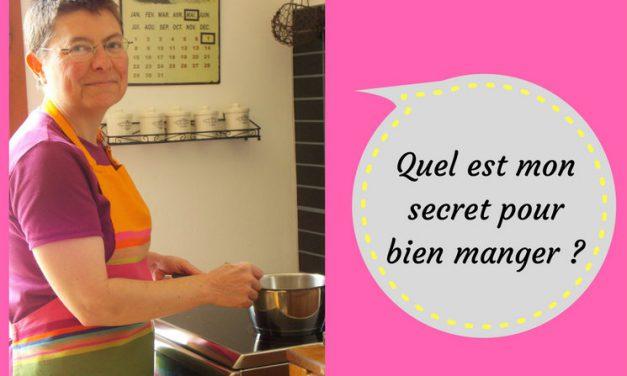 Quel est mon secret pour bien manger ?