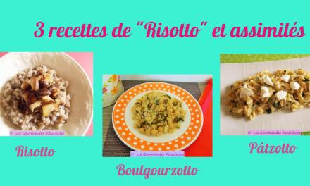 3 recettes de «Risotto» et assimilés (Recettes à la Une)