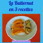 La Butternut en 3 recettes (Recettes à la Une)