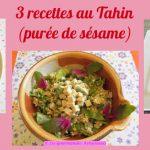 3 recettes au Tahin (purée de sésame) (Recettes à la Une)