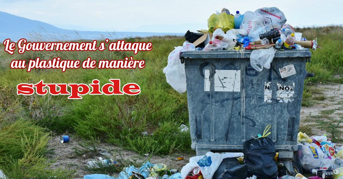 Le Gouvernement s'attaque au plastique de manière stupide
