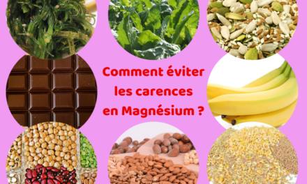 Comment éviter les carences en Magnésium ?
