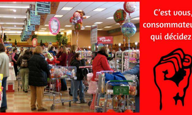 C'est vous, consommateurs, qui décidez !