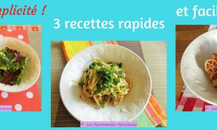 En toute simplicité : 3 recettes rapides et faciles à faire (Recettes à la une)