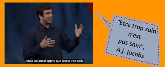 « Etre trop sain n'est pas sain » selon A.J. Jacobs (Vidéo)