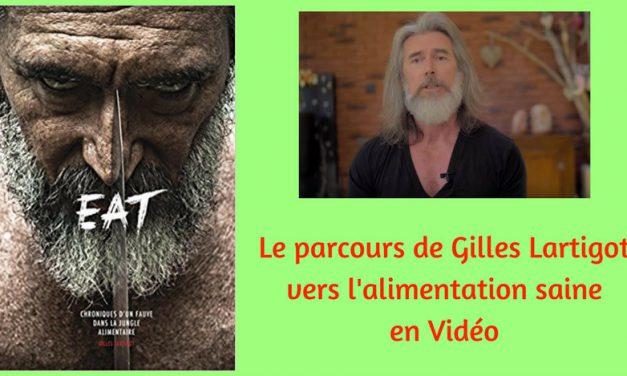 Le parcours de Gilles Lartigot vers l'alimentation saine (Vidéo)