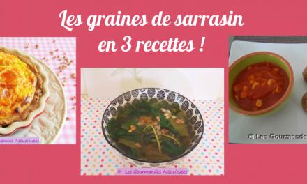 Les graines de sarrasin en 3 recettes ! (Recettes à la Une)