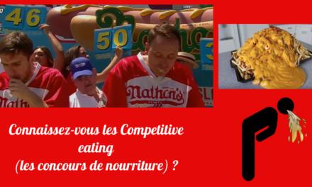 Connaissez-vous les Competitive eating (les concours de nourriture) ?