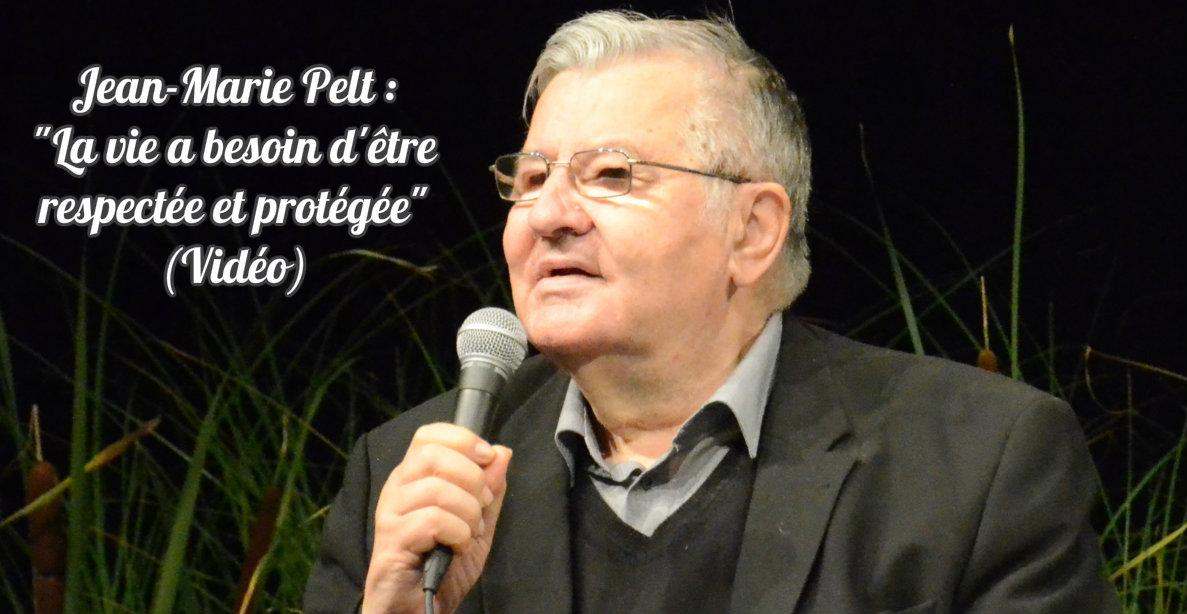 Jean-Marie Pelt : «La vie a besoin d'être respectée et protégée» (Vidéo)
