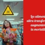 Les aliments ultra-transformés augmentent la mortalité