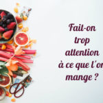 Fait-on trop attention à ce que l'on mange ? 2 visions opposées…