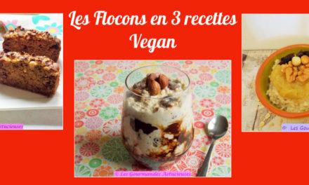 Les Flocons en 3 recettes Vegan