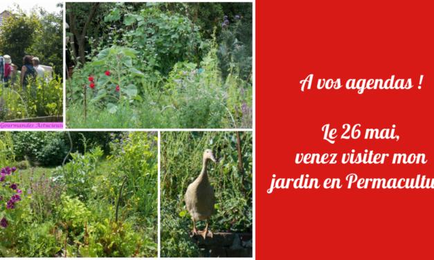 A vos agendas ! Le 26 mai, venez visiter mon jardin en Permaculture