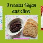 3 recettes Vegan aux olives