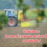 Pesticides : la zone d'exclusion de 5 ou 10 mètres est d'un ridicule !