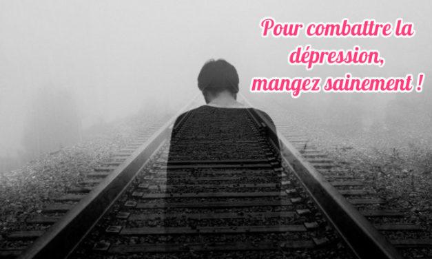 Pour combattre la dépression, mangez sainement !