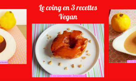 Le coing en 3 recettes Vegan