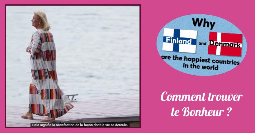 Etes-vous aussi heureux que les Danois et les Finlandais ? (Vidéo)