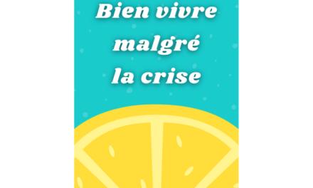 """""""Bien vivre malgré la crise"""", mon nouveau livre !"""